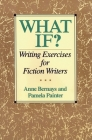 What If?: Writing Exercises for Fiction Writers Cover Image