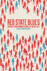 Red State Blues: Stories from Midwestern Life on the Left Cover Image