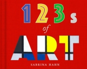 123s of Art (Sabrina Hahn's Art & Concepts for Kids) Cover Image
