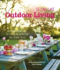 Selina Lake Outdoor Living: An inspirational guide to styling and decorating your outdoor spaces Cover Image