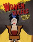 Women Rulers Hidden in History (Hidden History) Cover Image