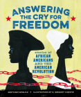 Answering the Cry for Freedom: Stories of African Americans and the American Revolution Cover Image