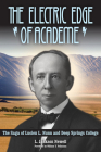 The Electric Edge of Academe: The Saga of Lucien L. Nunn and Deep Springs College Cover Image