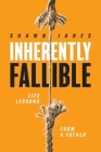 Inherently Fallible: Life Lessons From A Father Cover Image
