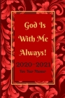 God Is With Me Always 2020-2021 Two Year Planner: Two Year Journal Planner Calendar 2020-2021 24 Months Agenda Schedule Organizer And For Personal App Cover Image