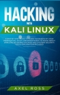 Hacking with Kali Linux: A Step by Step Guide to Learn the Basics of Linux Penetration. What A Beginner Needs to Know About Wireless Networks H Cover Image