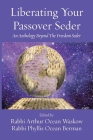 Liberating Your Passover Seder: An Anthology Beyond The Freedom Seder Cover Image