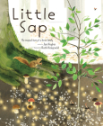 Little Sap: The Magical Story of a Forest Family Cover Image