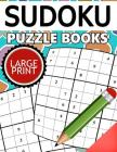 Sudoku Puzzle Books LARGE Print: Easy, Medium to Hard Level Puzzles for Adult Cover Image