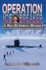 Operation Ice Breaker: A Mac McDowell Mission Cover Image