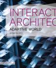 Interactive Architecture: Adaptive World (Architecture Briefs) Cover Image
