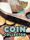 Coin Collector 2021 Numismatics Calendar Cover Image