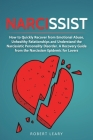 Narcissist: How to Quickly Recover from Emotional Abuse, Unhealthy Relationships and Understand the Narcissistic Personality Disor Cover Image