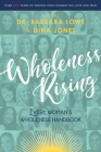 Wholeness Rising: Every Woman's Wholeness Handbook Cover Image