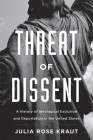 Threat of Dissent: A History of Ideological Exclusion and Deportation in the United States Cover Image