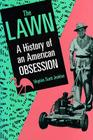 The Lawn: A History of an American Obsession Cover Image