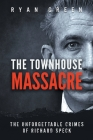 The Townhouse Massacre: The Unforgettable Crimes of Richard Speck Cover Image