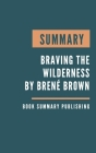 Summary: Braving the wilderness - Braving the wilderness by Brenée Brown by Brené Brown Cover Image