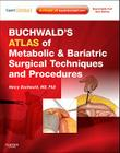 Buchwald's Atlas of Metabolic & Bariatric Surgical Techniques and Procedures [With Free Web Access] Cover Image