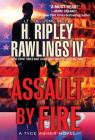 Assault by Fire: An Action-Packed Military Thriller (A Tyce Asher Novel #1) Cover Image