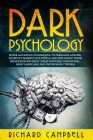 Dark Psychology: Super Advanced Techniques to Persuade Anyone, Secretly Manipulate People and Influence Their Behaviour Without Them No Cover Image