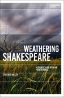 Weathering Shakespeare: Audiences and Open-Air Performance (Environmental Cultures) Cover Image