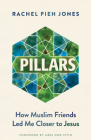 Pillars: How Muslim Friends Led Me Closer to Jesus Cover Image