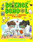 Science School: 30 Awesome Stem Science Experiments to Try at Home Cover Image