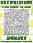 Livres à colorier pour adultes - Mandala pour crayons ou marqueurs - Animaux - Des poissons Cover Image