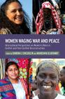Women Waging War and Peace: International Perspectives of Women's Roles in Conflict and Post-Conflict Reconstruction Cover Image