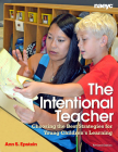The Intentional Teacher: Choosing the Best Strategies for Young Children's Learning Cover Image