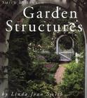 Smith & Hawken: Garden Structures Cover Image