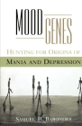 Mood Genes: Hunting for Origins of Mania and Depression Cover Image