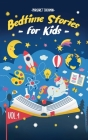 Bedtime Stories For Kids - Vol. 1: Short Stories to Help your Children relax, Fall asleep fast and Enjoy a long night's sleep Cover Image