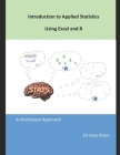 Introduction to Applied Statistics using Excel and R: A workplace approach Cover Image