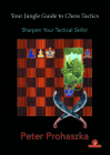 Your Jungle Guide to Chess Tactics: Sharpen Your Tactical Skills Cover Image