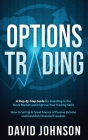Options Trading: A Step-By-Step Guide for Investing in the Stock Market and Improve Your Trading Skills. How to Set Up A Great Source o Cover Image