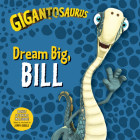 Gigantosaurus: Dream Big, Bill Cover Image