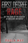 First Degree Rage: The True Story of 'The Assassin, ' An Obsession, and Murder Cover Image