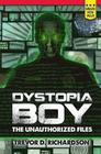Dystopia Boy: The Unauthorized Files Cover Image
