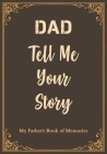 Dad Tell Me Your Story: My Father's Book of Memories. Cover Image