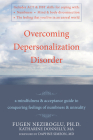 Overcoming Depersonalization Disorder: A Mindfulness and Acceptance Guide to Conquering Feelings of Numbness and Unreality Cover Image