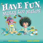 Have Fun, Molly Lou Melon Cover Image