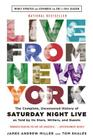 Live From New York: The Complete, Uncensored History of Saturday Night Live as Told by Its Stars, Writers, and Guests Cover Image
