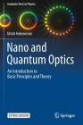 Nano and Quantum Optics: An Introduction to Basic Principles and Theory (Graduate Texts in Physics) Cover Image