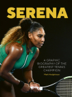 Serena: A graphic biography of the greatest tennis champion Cover Image