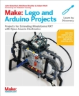 Make: Lego and Arduino Projects: Projects for Extending Mindstorms Nxt with Open-Source Electronics Cover Image