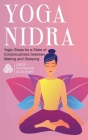 Yoga Nidra: Yogic Sleep for a State of Consciousness between Waking and Sleeping Cover Image