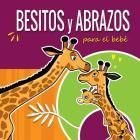 Besitos y Abrazos Para el Bebé: Cuentos Infantiles en Español Para Niños de 2 a 4 Años. Spanish Books for Kids 2-4. Hugs and Kisses (Spanish language Cover Image