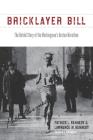 Bricklayer Bill: The Untold Story of the Workingman's Boston Marathon Cover Image